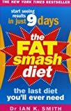 The Fat Smash Diet: The Last Diet You'll Ever Need (0091917050) by Smith, Ian