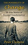 img - for The Possibility of Change: 10 True Stories of Personal Transformation book / textbook / text book