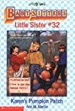 Karen's Pumpkin Patch (Baby-Sitter's Little Sister #32) (0590456474) by Martin, Ann M.