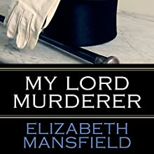 My Lord Murderer (       UNABRIDGED) by Elizabeth Mansfield Narrated by Jane Copland