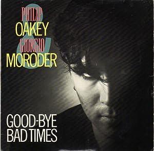 GIORGIO MORODER & PHILIP OAKEY / GOODBYE BAD TIMES