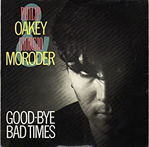 GIORGIO MORODER & PHILIP OAKEY / GOODBYE BAD TIMES