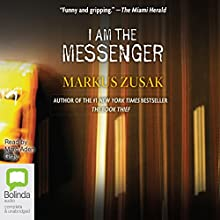 I Am the Messenger (       UNABRIDGED) by Markus Zusak Narrated by Marc Aden Gray