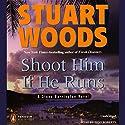 Shoot Him if He Runs: A Stone Barrington Novel (       UNABRIDGED) by Stuart Woods Narrated by Tony Roberts