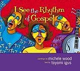 I See the Rhythm of Gospel (0310718198) by Igus, Toyomi