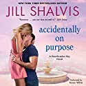 Accidentally on Purpose: A Heartbreaker Bay Novel Audiobook by Jill Shalvis Narrated by Karen White