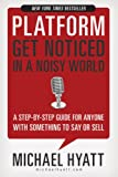 Platform: Get Noticed in a Noisy World (English Edition)