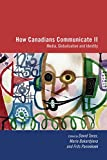 img - for How Canadians Communicate, Vol. 2: Media, Globalization and Identity (No. 2) book / textbook / text book
