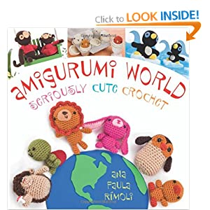Amigurumi World Seriously Cute Crochet : Amigurumi World: Seriously Cute Crochet: Amazon.co.uk: Ana ...