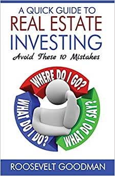 A Quick Guide To Real Estate Investing: Avoid These 10 Mistakes