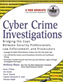 Book Cover for Cyber Crime Investigations: Bridging the Gaps Between Security Professionals, Law Enforcement, and Prosecutors