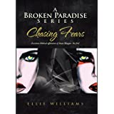 A Broken Paradise: Chasing Fears (Full Book) (Book One)by Ellie Williams