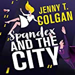 Spandex and the City   Jenny T. Colgan