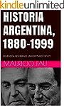 HISTORIA ARGENTINA, 1880-1999: COLECC...
