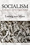 img - for Socialism: An Economic and Sociological Analysis book / textbook / text book