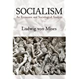 Socialism: An Economic and Sociological Analysis ~ Ludwig von Mises