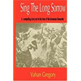 Sing the Long Sorrow: A compelling story set in the time of the Armenian Genocide