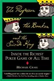 The Professor, the Banker, and the Suicide King: Inside the Richest Poker Game of All Time by Michael Craig (Jun 5 2006) Michael Craig