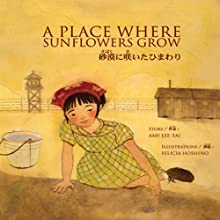 A Place Where Sunflowers Grow (       UNABRIDGED) by Felicia Hoshino, Amy Lee-Tai Narrated by Elaina Erika Davis, Akiko Hiroshima