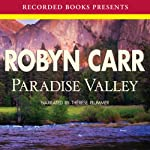 Paradise Valley: Virgin River, Book 7 (       UNABRIDGED) by Robyn Carr Narrated by Therese Plummer