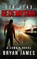 LZR-1143: Redemption (Book Three of the LZR-1143 Series) (English Edition)