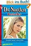 Zerst�rt mein Leben nicht: Dr. Norden 77