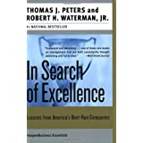 In Search of Excellence: Lessons from America's Best-Run Companies ~ Tom Paters