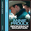 Brokeback Mountain (       UNABRIDGED) by Annie Proulx Narrated by Campbell Scott
