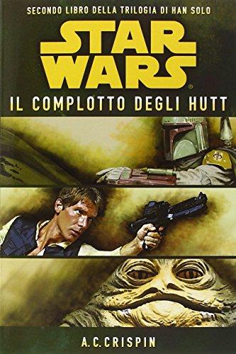 Star Wars. Il complotto degli Hutt. La trilogia di Han Solo: 2