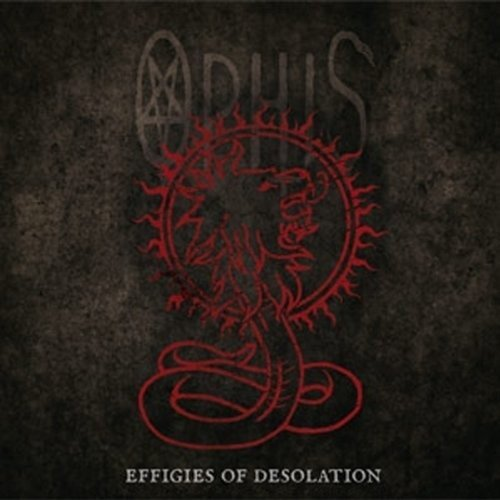 Effigies of Desolation by OPHIS (2013-04-30)