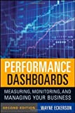 img - for Performance Dashboards: Measuring, Monitoring, and Managing Your Business by Wayne W. Eckerson (Nov 9 2010) book / textbook / text book