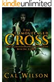 The Camouflaged Cross: Tales Of Christian Preppers In The End Times (Just Run Book 1)