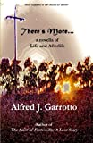 Theres More . . .: A Novella of Life and Afterlife
