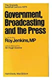 Government, broadcasting and the press (The Granada Guildhall lectures) (0246109114) by Jenkins, Roy
