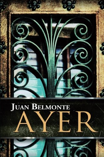 Ayer: Volume 1 (El Camino De Los Inocentes)