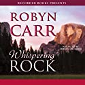 Whispering Rock (       UNABRIDGED) by Robyn Carr Narrated by Therese Plummer