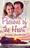 Passions of the Heart:  A Christian Romance Novella (Bradley Sisters Book 3)