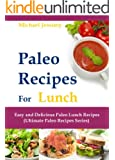 Paleo Recipes For Lunch: Easy and Delicious Paleo Lunch Recipes (Ultimate Paleo Recipes Series) (English Edition)