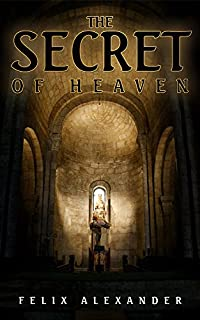 The Secret Of Heaven by Felix Alexander ebook deal