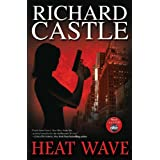 Heat Wave, Premium Edition (Nikki Heat, Book 1) ~ Richard Castle