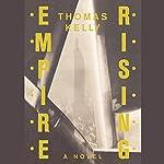 Empire Rising | Thomas Kelly