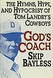 God's Coach: The Hymns, Hype, and Hypocrisy of Tom Landry's Cowboys