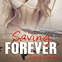 Saving Forever - Part 4 (       UNABRIDGED) by Lexy Timms Narrated by Elizabeth Meadows