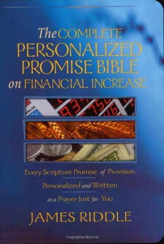 Complete Personalized Promise Bible on Financial Increase: Every Scripture Promise of Provision, from Genesis to Revelation, Personalized and Written As ... Promise Bible) (Personalized Promise Bible) (Personal Promise Bible compare prices)