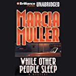 While Other People Sleep: A Sharon McCone Mystery (       UNABRIDGED) by Marcia Muller Narrated by Jean Reed Bahle