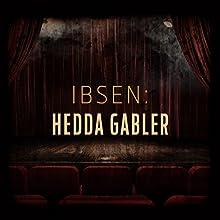 Ibsen: Hedda Gabler Other by Henrik Ibsen, Laura Carmichael, James Parkes, Rachel Atkins, Sarah Whitehouse, Christopher Dane, Harry Myers