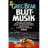 "Blutmusik. Roman.von ""Greg Bear"""