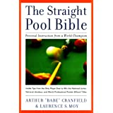 "The Straight Pool Bible: Personal Instruction from a World Champion Arthur ""Babe"" Cranfield and Laurence S. Moy..."