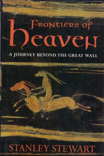 Frontiers of Heaven: Journey Beyond the Great Wall
