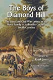 Boys of Diamond Hill: The Lives and Civil War Letters of the Boyd Family of Abbeville County, South Carolina